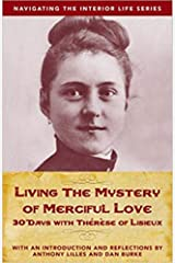 Living the Mystery of Merciful Love: 30 Days with Therese of Lisieux Kindle Edition
