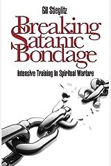 Breaking Satanic Bondage: Intensive Training in Spiritual Warfare Paperback