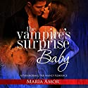 The Vampire's Surprise Baby: Billion Dollar Vampires, Book 1 Audiobook by Maria Amor Narrated by Jay Harlequin