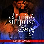 The Vampire's Surprise Baby: Billion Dollar Vampires, Book 1 | Maria Amor