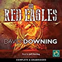 The Red Eagles Audiobook by David Downing Narrated by Jeff Harding
