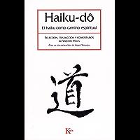 HAIKU-DÔ:El haiku como camino espiritual (Clásicos)