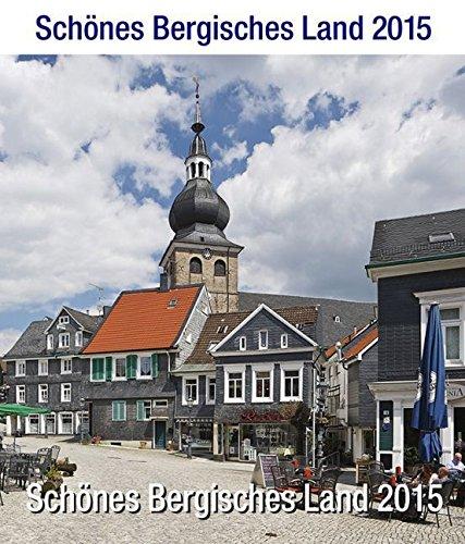 Schönes Bergisches Land 2015: Bildkalender