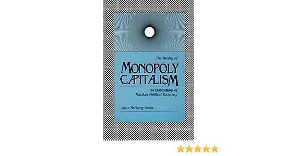 The Theory of Monopoly Capitalism: An Elaboration of Marxian Political Economy: Amazon.es: Foster, John Bellamy: Libros en idiomas extranjeros