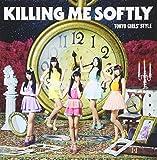 Tokyo Girls' Style - Killing Me Softly (Type C) +2 [Japan LTD CD] AVCD-38873