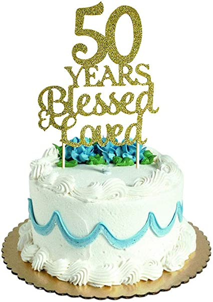 Excellent Amazon Com 50 Years Blessed Loved Cake Topper For 50Th Birthday Funny Birthday Cards Online Drosicarndamsfinfo