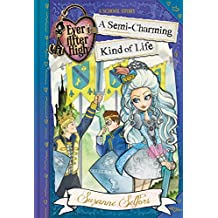 Ever After High: A Semi-Charming Kind of Life (Ever After High: A School Story Book 3)