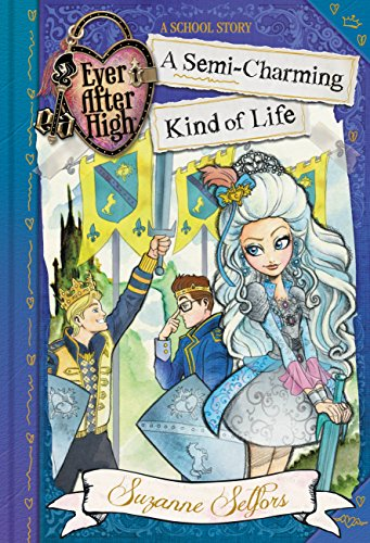 Ever After High: A Semi-Charming Kind of Life (Ever After High: A School Story) Pdf