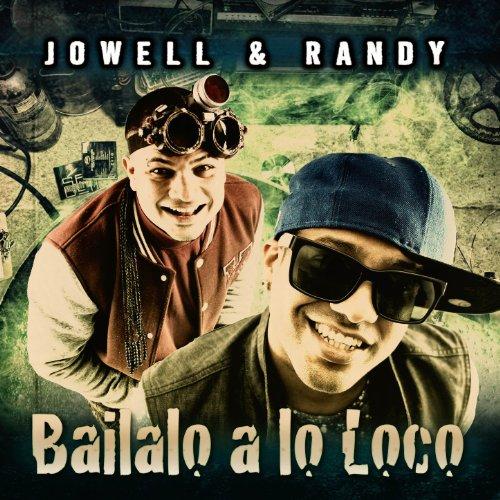 bailalo a lo loco jowell y randy