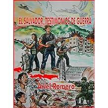 El Salvador, testimonios de guerra (Spanish Edition)