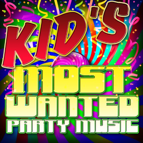 Kid's Most Wanted Party Music -