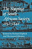 The Shaping of South African Society, 1652-1840 9780819552099