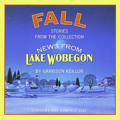 Fall: Stories from the Collection News from Lake Wobegon by HighBridge Audio
