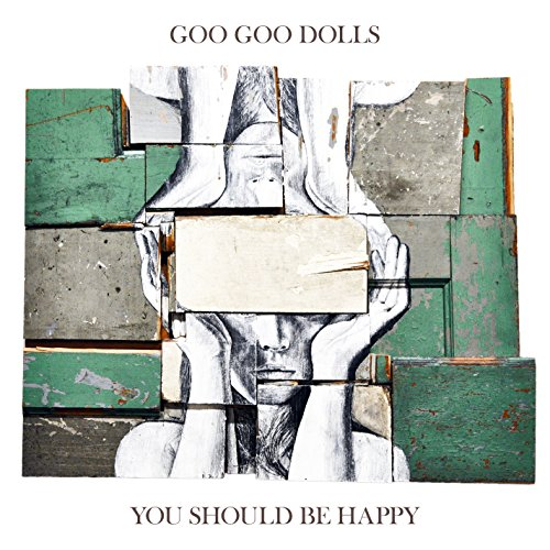 Goo Goo Dolls - You Should Be Happy - Zortam Music