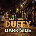 Dark Side Audiobook by Margaret Duffy Narrated by Patricia Gallimore