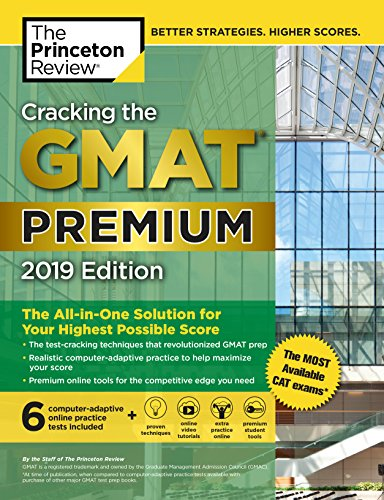 Pdf Education Cracking the GMAT Premium Edition with 6 Computer-Adaptive Practice Tests, 2019: The All-in-One Solution for Your Highest Possible Score (Graduate School Test Preparation)
