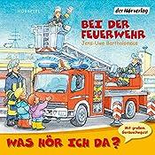 Bei der Feuerwehr (Was hör ich da?)   Jens-Uwe Bartholomäus