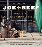 #7: Joe Beef: Surviving the Apocalypse: Another Cookbook of Sorts