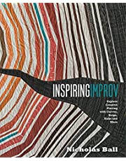 Inspiring Improv: Explore Creative Piecing with Curves, Strips, Slabs and More