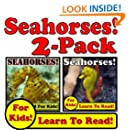 Seahorses! 2-Pack of Seahorse eBooks - Seahorse Photos And Facts Make It Fun! (Over 95+ Pictures of Different Seahorses)