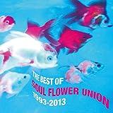 ザ・ベスト・オブ・ソウル・フラワー・ユニオン 1993-2013