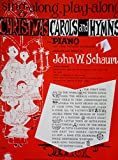 img - for Sing-along, Play-along Christmas Carols and Hymns for Piano or Organ: the first noel; joy to the world; we three kings; hark the hearld angels sing; what child is this?; angels we have heard on high; it came upon the midnight clear; etc. book / textbook / text book