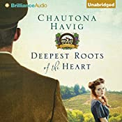 Deepest Roots of the Heart: Legacy of the Vines, Book 1 | Chautona Havig