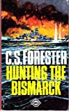 Hunting the Bismarck, C. S. Forester, 058310388X