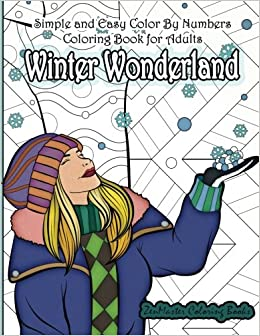 Amazon Com Simple And Easy Color By Numbers Coloring Book For Adults Winter Wonderland Adult Color By Number Coloring Book With Winter Scenes And Designs For Color By Number Coloring Books Volume