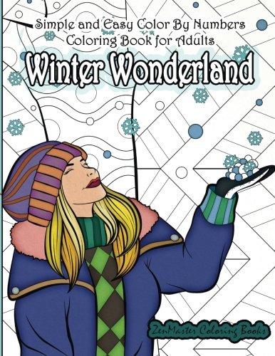 Simple and Easy Color By Numbers Coloring Book for Adults Winter Wonderland: Adult Color By Number Coloring Book with Winter Scenes and Designs for ... Color By Number Coloring Books) -