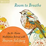 Room to Breathe: An At-Home Meditation Retreat with Sharon Salzberg | Sharon Salzberg