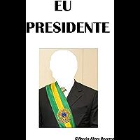 Eu presidente