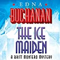 The Ice Maiden Audiobook by Edna Buchanan Narrated by Erin Bennett