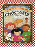 How God Gives Us Chocolate, Henrietta Gambill, 0874038626