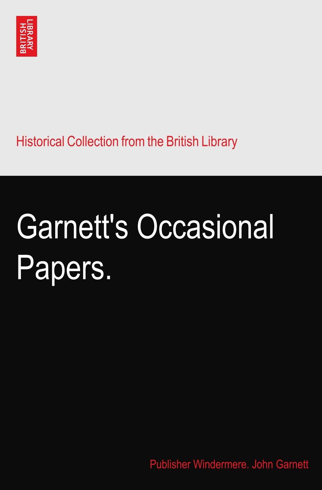 Read Online Garnett's Occasional Papers. pdf epub