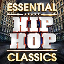 Essential Hip Hop Classics - The Top 30 Best Ever Hip Hop Hits Of All Time ! (Deluxe Version)