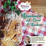Abnehmen mit Brot und Kuchen Teil 2: Die Wölkchenbäckerei (Abnehmen mit Brot und Kuchen / Die Wölkchenbäckerei)