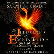 The Illusions of Eventide: The House of Crimson and Clover, Volume 1 | Sarah M. Cradit