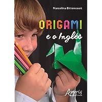 Origami e o Inglês. Uma Experiência Interdisciplinar e Lúdica