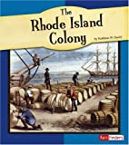 The Rhode Island Colony, Kathleen W. Deady, 0736861092