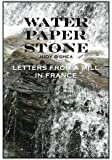 Water  Paper  Stone: Letters from a Mill in France