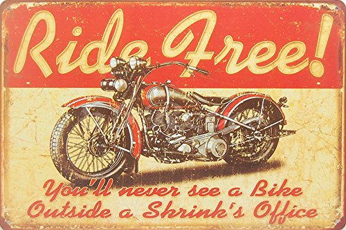 Ride Free Harley Davidson, You'll Never See a Bike Outside a Shrink's Office, Metal Tin Sign, Wall Decorative Sign, Size 8