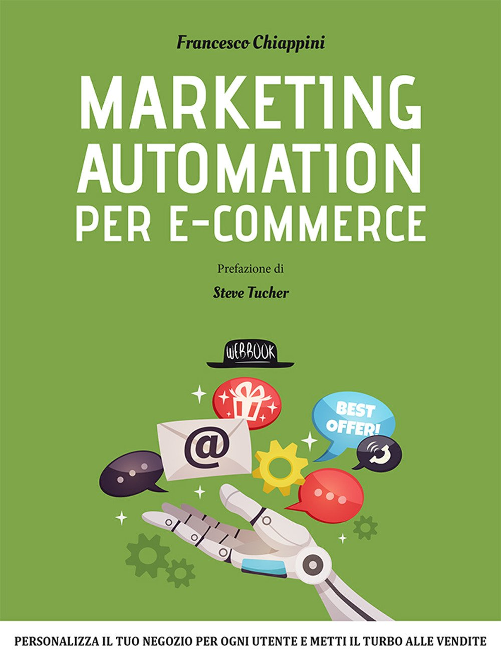 Amazon.it: Marketing automation per e-commerce - Francesco Chiappini ...