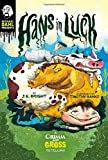 Hans in Luck: A Grimm and Gross Retelling (Michael Dahl Presents: Grimm and Gross)