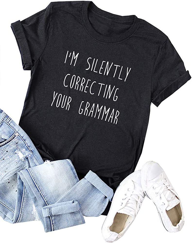 Women Summer Casual T-Shirt Im Silently Correcting Your Grammar Letters Print O Neck Short Sleeve Tops Romacci
