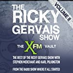 The XFM Vault: The Best of The Ricky Gervais Show with Stephen Merchant and Karl Pilkington, Volume 2 | Ricky Gervais,Stephen Merchant,Karl Pilkingson