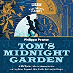 Tom's Midnight Garden (BBC Children's Classics) | Philippa Pearce