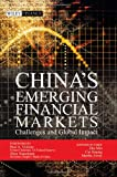 China's Emerging Financial Markets : Challenges and Global Impact, , 047082249X