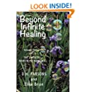 Beyond Infinite Healing: The Diary of Mary Bliss Parsons (Volume 3)