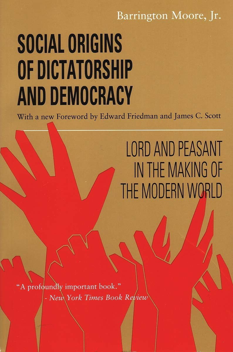 barrington moore the democratic route to modern society social origins of dictatorship and democracy